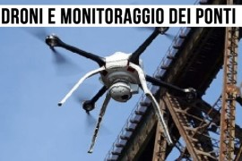 Manutenzione dei ponti: con i droni diventa più facile